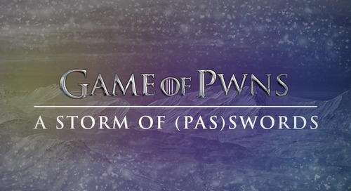 A Game of Pwns: A Storm of (Pas)swords