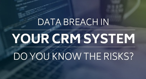 Data Breach in your CRM System. Do you know the Risks?