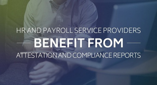 HR and Payroll Service Providers Benefit from Attestation and Compliance Reports