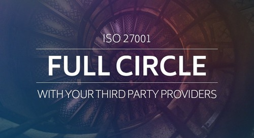 ISO 27001 Full Circle with Your Third Party Providers