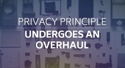 Privacy Principle Undergoes an Overhaul.