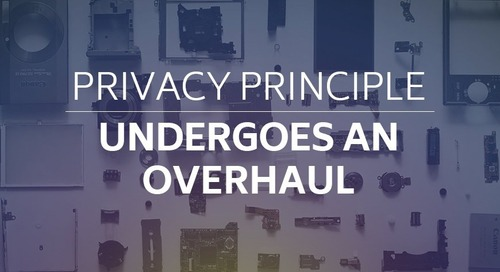 Privacy Principle Undergoes an Overhaul.