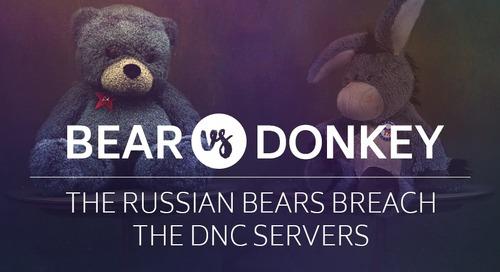 Bear vs. Donkey - The Russian Bears Breach the DNC Servers