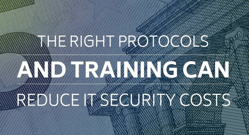 The Right Protocols and Training Can Reduce IT Security Costs
