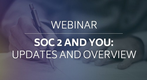 WEBINAR: SOC 2 and You: Overview and Update