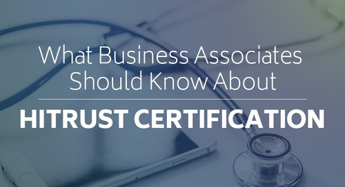 What Business Associates Should Know About HITRUST Certification