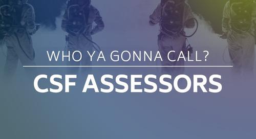 Who Ya Gonna Call? CSF Assessors