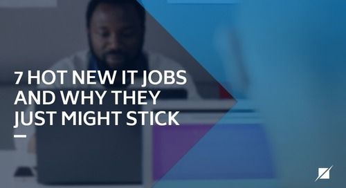 7 hot new IT jobs — and why they just might stick