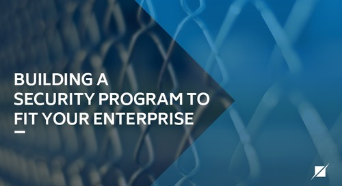 Building a Security Program to Fit Your Enterprise