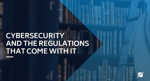 Cybersecurity and The Regulations That Come with It