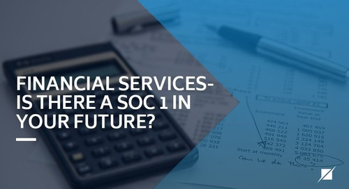 Financial Services - Is there a SOC 1 in your future?