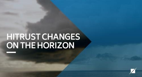 HITRUST Changes on the Horizon