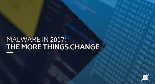 Malware in 2017: The More Things Change
