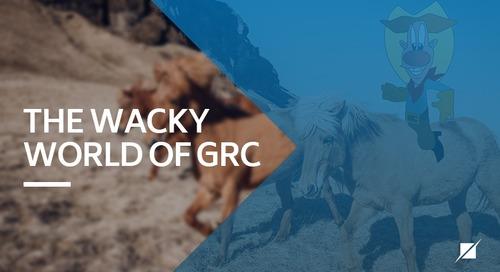 The Wacky World of GRC