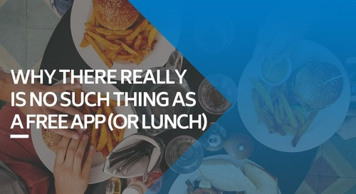Why There Really Is No Such Thing As a Free App (or Lunch)