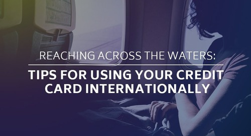 Reaching Across the Waters: Tips for Using Your Credit Card Internationally