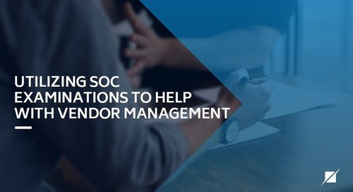 Utilizing SOC Examinations to Help with Vendor Management