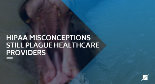 HIPAA Misconceptions Still Plague Healthcare Providers