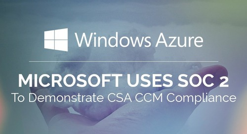 Microsoft Uses SOC 2 To Demonstrate CSA CCM Compliance