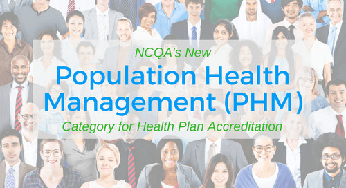 NCQA Adds PHM Requirements to Health Plan  Accreditation Standards