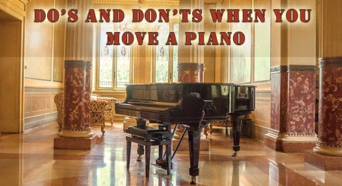 7 Do's and 7 Don'ts When You Move a Piano