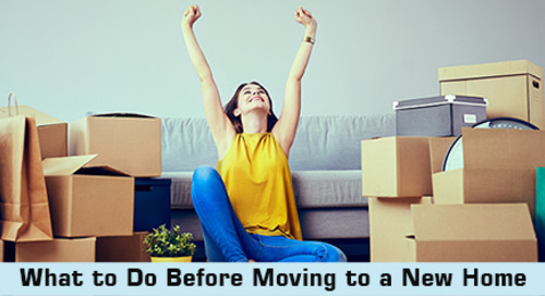 What to Do Before Moving to a New Home: 7 Must-Do Tasks