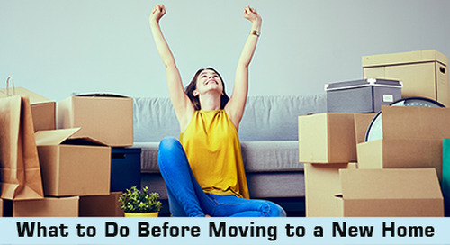 What to Do Before Moving to a New Home: 10 Must-Do Tasks