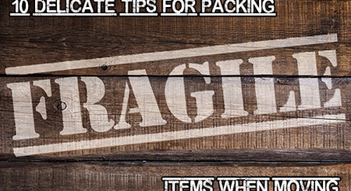 10 Delicate Tips for Packing Fragile Items When Moving