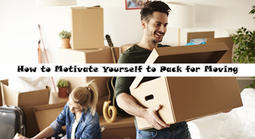 How to Motivate Yourself to Pack for Moving
