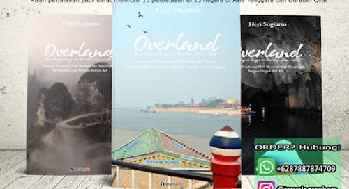 Buku Trilogi Overland, Memoar Perjalanan Darat Dari Negeri Singa ke Daratan Cina - 13 Negara, 13 Perbatasan Darat