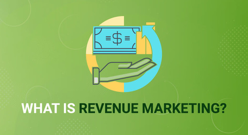 What is Revenue Marketing? The key to earning a seat at the revenue table.