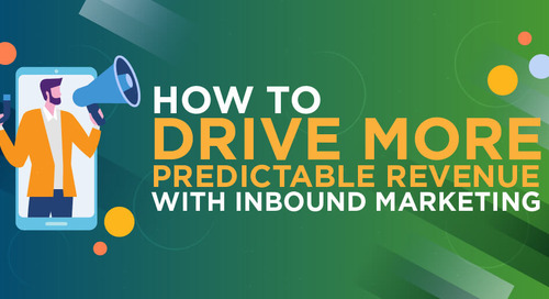 How To Drive More Predictable Revenue With Inbound Marketing