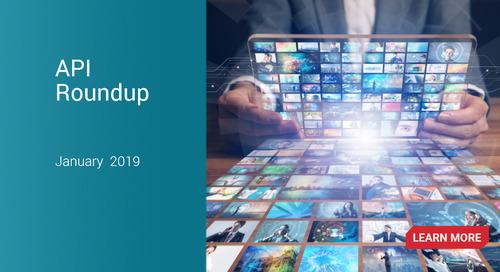 API Roundup – The latest API news for January 2019