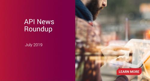 API News Roundup – July 2019