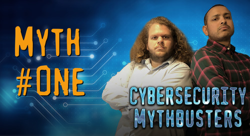 Debunking Cybersecurity Myths: Part I—No, Really, Antivirus Is Dead