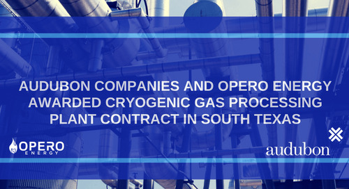 Audubon Companies and Opero Energy win contract for cryogenic gas processing plant