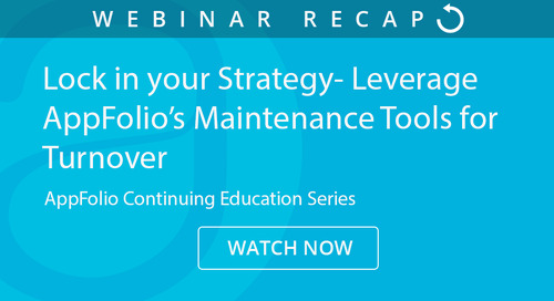 Lock in your Strategy— Leverage AppFolio's Maintenance Tools for Turnover (webinar slides)