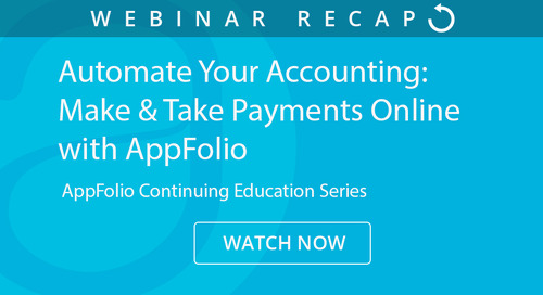 Automate Your Accounting: Make and Take Payments Online with AppFolio – Webinar Recap