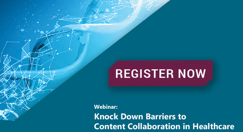 Knock Down Barriers to Content Collaboration in Healthcare