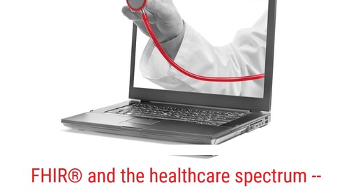 FHIR® within the healthcare spectrum: Part 3
