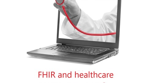 FHIR within the healthcare spectrum, Part 3