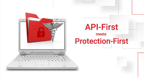 Responding to cyber security threats in Healthcare: API-First meets Protection-First