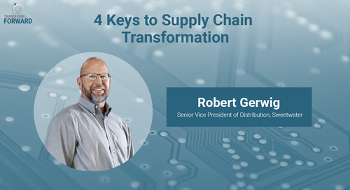 4 keys to supply chain transformation with Sweetwater's Robert Gerwig