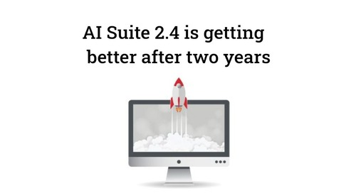 AI Suite 2.4 is two years old and still getting better [French translation provided]