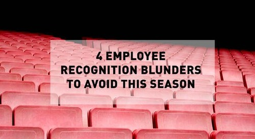 4 Employee Recognition Blunders to Avoid this Season