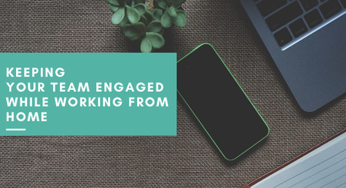 Keeping Your Team Engaged While Working from Home