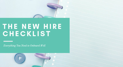 The New Hire Checklist: Everything You Need To Onboard Well