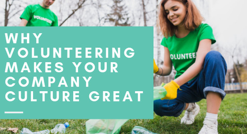 Why Volunteering Makes Your Company Culture Great