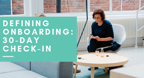 Defining Onboarding: 30-Day Check-In