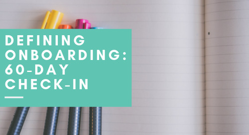 Defining Onboarding: 60-Day Check-In